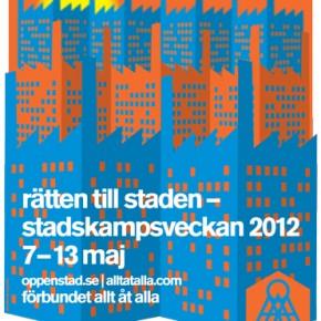Stadskampsveckan 2012 - Rätten till staden: Vad händer i din stad?