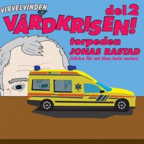 Sjukvårdskrisens skurkar del 2: Jonas Rastad.